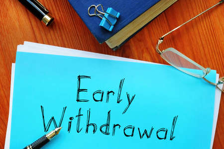 Early Withdrawal is shown on the conceptual photo using the text