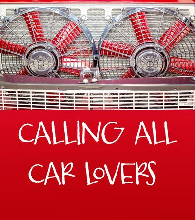 Custom vintage radiator fans as banner with calling all car lovers text announcement