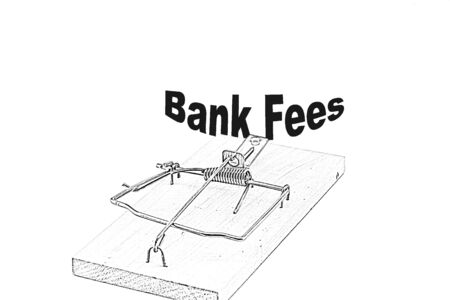 Conceptual sketch of mousetrap warning about the dangers of bank fees