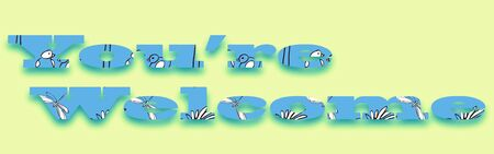 You're Welcome - text patterned with birds and insects, suitable for web, print, professional or personal use