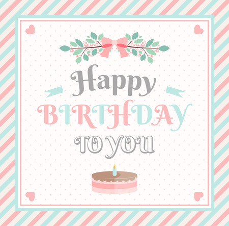 pastel background: Happy birthday card with striped frame and cake. vector illustration Illustration