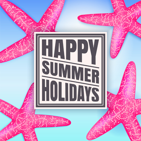 Happy summer holidays. Summer background with starfishes. Vector