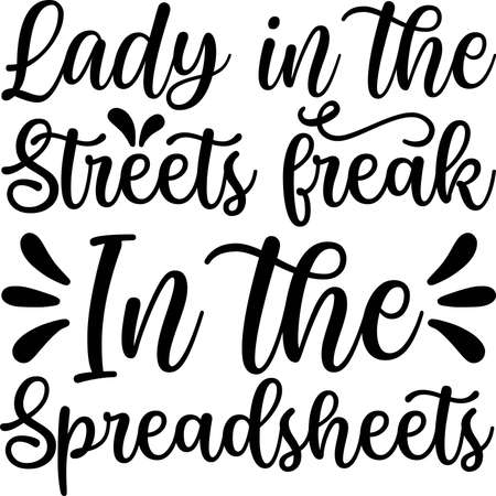 Lady In The Streets Freak In the Spreadsheets