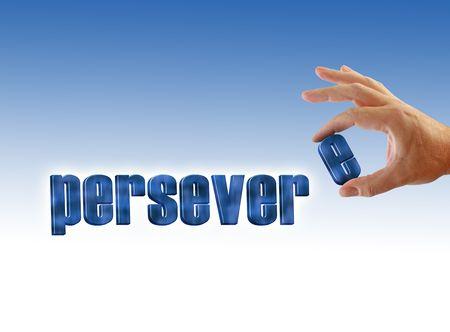 perseverar: Perseverar escrito sobre un fondo degradado de azul-blanco, mano sostiene la letra e. Foto de archivo