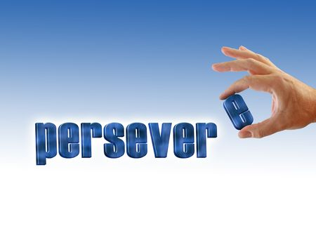 persevere: Persevere written on a blue-white gradient background, hand holds letter E.