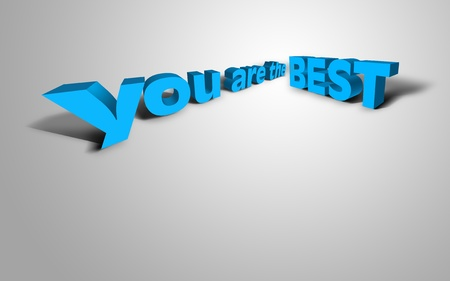 possibly: 3D text concept for the message You Are The Best, possibly for a business, sports or personal strategy.