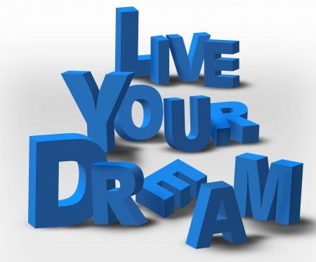 """actitud positiva: Un inspirador mensaje de texto en 3D, """"Live Your Dream"""", posiblemente por un negocio o una estrategia personal."""