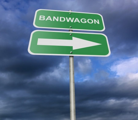 bandwagon: Illustration of a street road sign message Bandwagon, possibly for a business or personal strategy.
