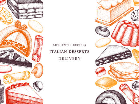 Italian bakery or cafe menu.  Hand drawn desserts, pastries, cookies sketch template. Italian sweet food background for fast food delivery, restaurant design.