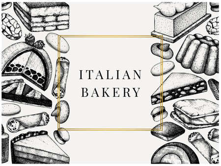 Italian desserts, pastries, cookies menu. With hand drawn baking sketch illustration. Vector bakery design. Vintage Italian sweets background for fast food delivery, cafe, restaurant menu.