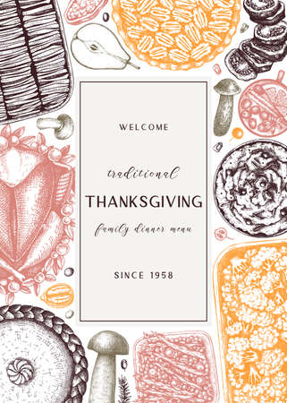 Thanksgiving day dinner menu design in color. With roasted turkey, cooked vegetables, rolled meat, baking cakes and pies sketches. Vintage autumn food frame. Thanksgiving day background.