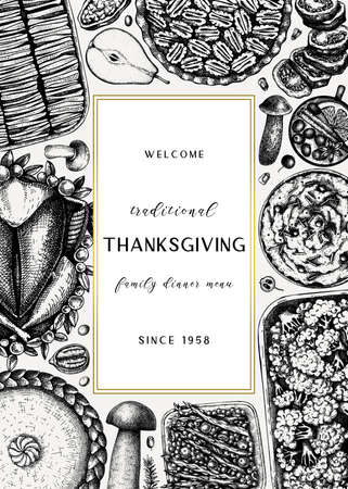 Thanksgiving day dinner menu design. With roasted turkey, cooked vegetables, rolled meat, baking cakes and pies sketches. Vintage autumn food frame. Thanksgiving day background. Иллюстрация