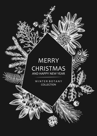 Christmas greeting card or invitation. Winter design on chalkboard. Vector frame with hand drawn winter flowers, conifers and evergreen plants. Vintage botanical background. Christmas template.