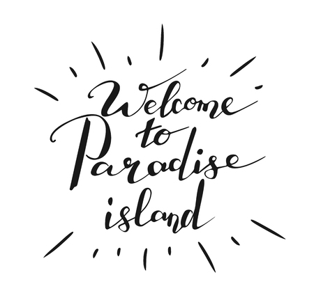Handwriting words Welcome to Paradise Island on white background. Calligraphy, lettering Illustration