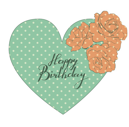 Heart with handwriting words Happy Birthday inside and roses in vintage style. Can be used as a greeting card
