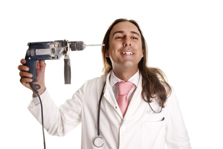a crazy doctor with a drill