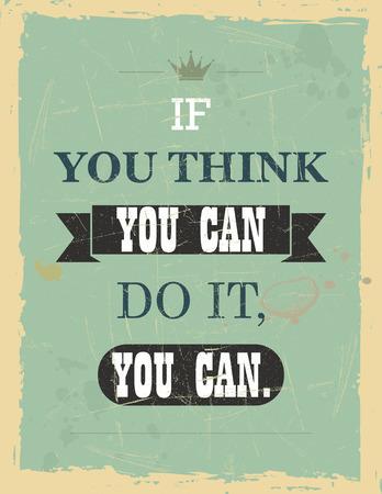 you can: Vector vintage cita de motivación Si usted piensa que usted puede hacerlo usted puede
