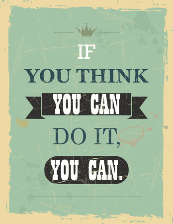you can do it: Vector vintage motivational quote If you think you can do it you can