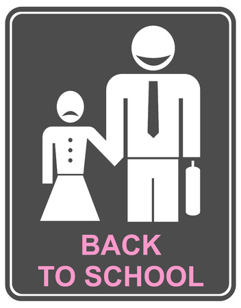 school form: Funny vector sign - back to school. Smiling father and sad daughter, man and girl. man leading the girl to school.