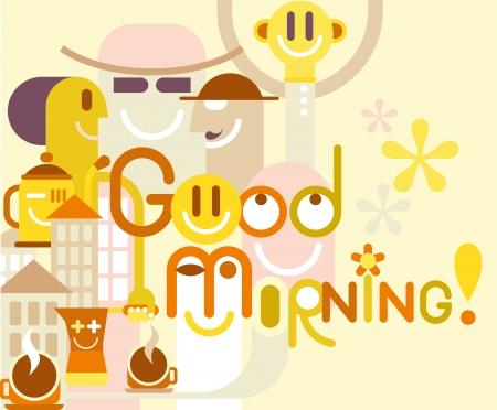 good time: Good Morning - color vector illustration. Illustration