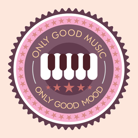 good mood: Round vector label with piano key and text only good music, only good mood. Retro style. Illustration