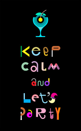 lets party: Keep calm and lets party - vector decorative text architecture for a poster.