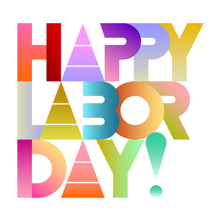 Happy Labor Day colorful vector decorative text architecture with gradient effects. Lettering design isolated on a white background.