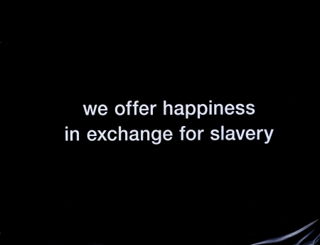 Happiness for slavery