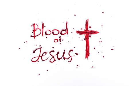 Text Blood of Jesus isolated on white background. Crucifix ox Jesus Christ made with blood. Top view. Palm Sunday, Good Friday, Easter concept, Christ resurrection. Christianity symbol and faith.