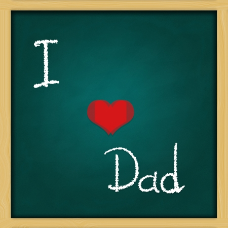 Father s Day - love dad message on green chalkboard  photo