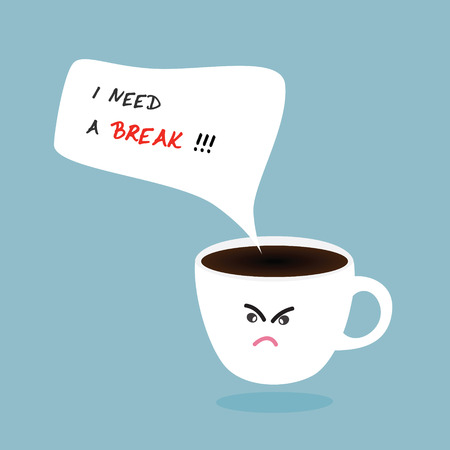 dreary: Coffee cup and I need a break text bubble