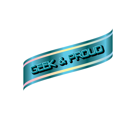 Geek and proud  label ,blue and gradient color . ribbon banner and badges design.On white background.