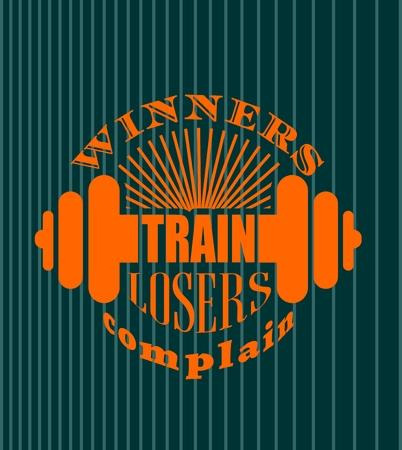 Les gagnants forment les perdants se plaignent. Gym et Fitness Motivation Citation. Creative Vector Typographie Poster Concept. Les lettres et les icônes d'haltères. Body building par rapport