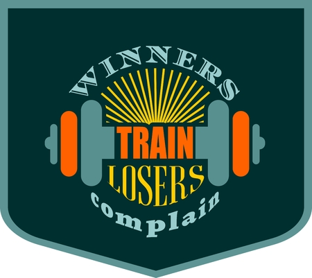 complain: Winners train losers complain. Gym and Fitness Motivation Quote. Creative Vector Typography Poster Concept. Letters and dumbbell icons. Body building relative