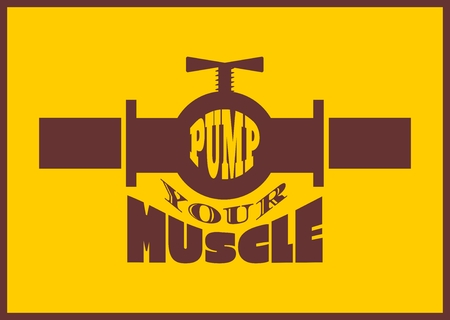 body building: Pump your muscle. Gym and Fitness Motivation Quote. Creative Vector Typography Poster Concept. Body building relative