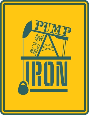 Pump some iron. Gym and Fitness Motivation Quote. Creative Vector Typography Poster Concept. Oil pump and power lifting weight icons. Body building relative Reklamní fotografie - 50395846