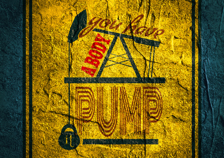 body building: You have a  body pump it. Gym and Fitness Motivation Quote on concrete background. Creative Typography Poster Concept. Oil pump and power lifting weight icons. Body building relative