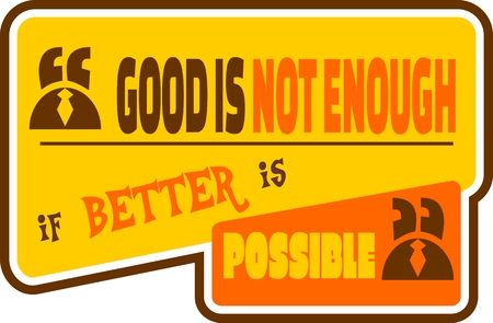 Quote text bubble. Commas, note, message and comment. Design element similar to quote. Text, commas, quote and note. Motivation quote vector. Good is not enough if better is possible