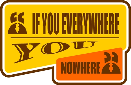 nowhere: Quote text bubble. Commas, note, message and comment. Design element similar to quote. Text, commas, quote and note. Motivation quote vector. Quote element design. If you everywhere you nowhere