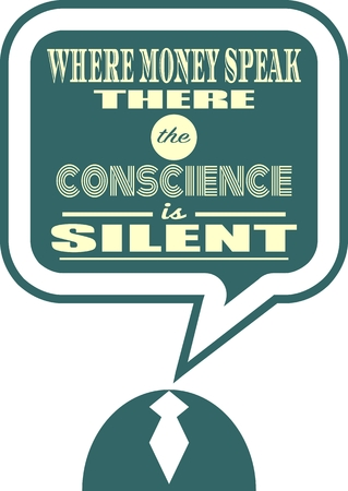 conscience: Quote text bubble. Commas, note, message and comment. Design element similar to quote. Text, commas, quote and note. Motivation quote vector. Where money speak the conscience is silent