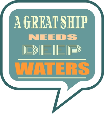 citing: Quote text bubble. Commas, note, message and comment. Design element similar to quote. Text, commas, quote and note. Motivation quote vector. A great ship need deep waters Illustration