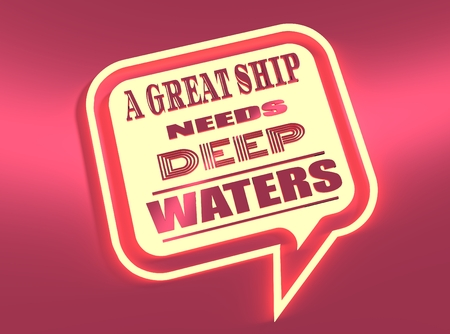 water's: Quote text bubble. Commas, note, message and comment. Design element similar to quote. Text, commas, quote and note. Motivation quote. A great ship need deep waters