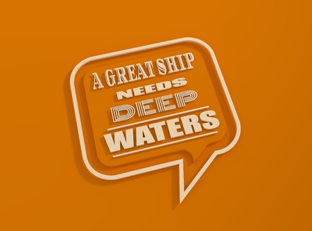 textbox: Quote text bubble. Commas, note, message and comment. Design element similar to quote. Text, commas, quote and note. Motivation quote. A great ship need deep waters