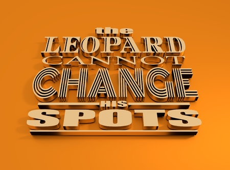 textbox: Quote text bubble. Metallic text. Design element similar to quote. Motivation quote. The leopard cannot change his spots Stock Photo