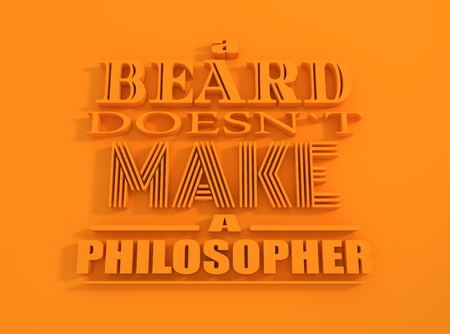 philosopher: Quote text bubble.Design element similar to quote. Motivation quote. A beard does not make a philosopher