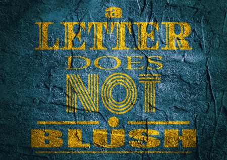citing: Design element similar to quote. Motivation quote. A letter does not blush. Concrete textured Stock Photo