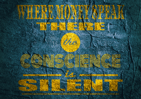 textbox: Design element similar to quote. Motivation quote. There money speak the conscience is silent. Concrete textured