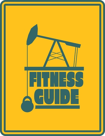 body building: Fitness guide text. Creative Vector Typography Poster Concept. Letters and oil pump jack  icons. Body building relative