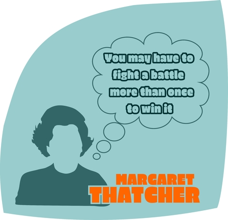 prime: UNITED KINGDOM-CIRCA 1985: Margaret Thatcher, British Prime Minister. She was Prime Minister from 1979-1990. Stylized Simple Flat Style Portrait. Bubble speech with quote