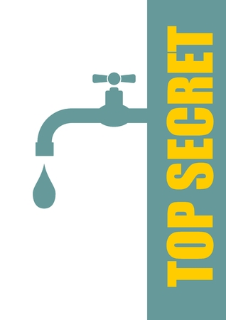 the leak: Top secret leak from faucet. Typography vector concept. Top secret text